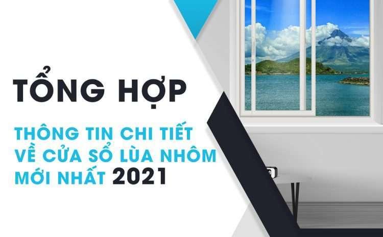 Tổng hợp thông tin chi tiết về cửa sổ lùa nhôm mới nhất 2021